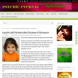 A psychic spills the beans about the power of clairvoyance « Psychic Everyday