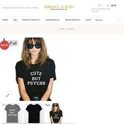 Cute but Psycho Shirt - Embrace Luxury