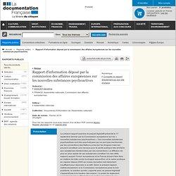 Rapport d'information déposé par la commission des affaires européennes sur les nouvelles substances psychoactives