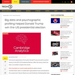 Big data and psychographic profiling helped Donald Trump win the US presidential election