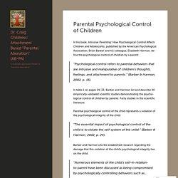 "Parental Psychological Control of Children – Dr. Craig Childress: Attachment Based ""Parental Alienation"" (AB-PA)"