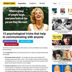 13psychological tricks that help incommunicating with anyone