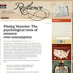 Fleeing Vesuvius: The psychological roots of resource over-consumption