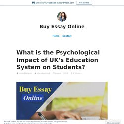 What is the Psychological Impact of UK's Education System on Students? – Buy Essay Online