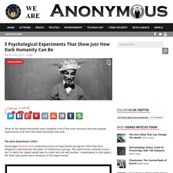 5 Psychological Experiments That Show Just How Dark Humanity Can Be AnonHQ