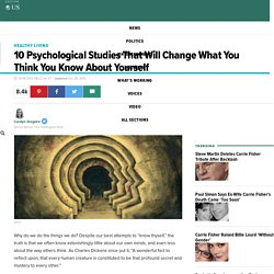 10 Psychological Studies That Will Change What You Think You Know About Yourself