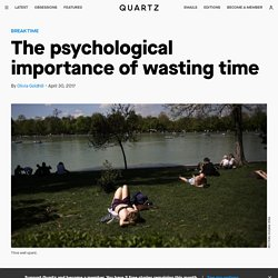 The psychological importance of wasting time