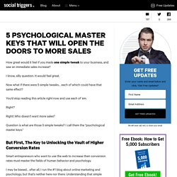 5 Psychological Keys That Will Open The Doors To More Sales