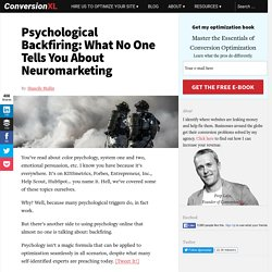 Psychological Backfiring: What No One Tells You About Neuromarketing