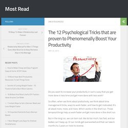 The 12 Psychological Tricks that are proven to Phenomenally Boost Your Productivity - Most Read