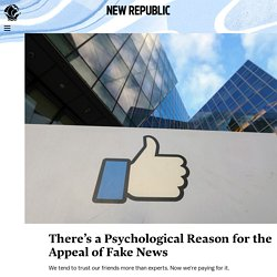 There's a Psychological Reason for the Appeal of Fake News