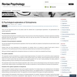 6) Psychological explanations of Schizophrenia