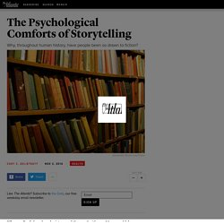 The Psychological Comforts of Storytelling