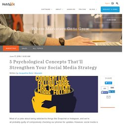5 Psychological Concepts That'll Strengthen Your Social Media Strategy