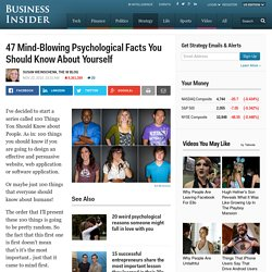 47 Mind-Blowing Psychological Facts You Should Know About Yourself