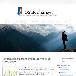 Psychologie du changement: un livre pour comprendre -