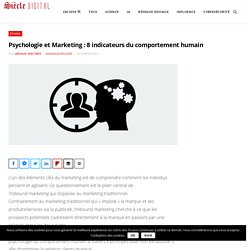 Psychologie et Marketing : 8 indicateurs du comportement humain