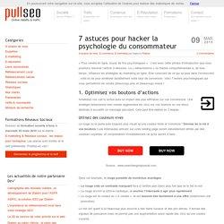 7 astuces pour hacker la psychologie du consommateur