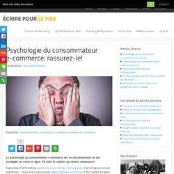 Psychologie du consommateur e-commerce: rassurez-le!