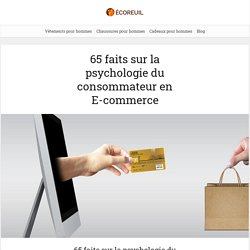 65 faits sur la psychologie du consommateur en E-commerce - Ecoreuil