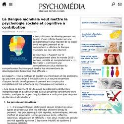 La Banque mondiale veut mettre la psychologie sociale et cognitive à contribution