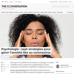 Psychologie : sept stratégies pour gérer l'anxiété liée au coronavirus