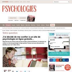 J'ai décidé de me confier à un site de psychologie en ligne gratuite... - Question / Réponse d'expert - Psychologie