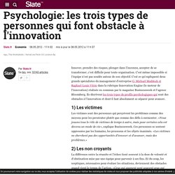Psychologie: les trois types de personnes qui font obstacle à l'innovation