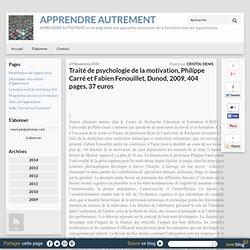 Traité de psychologie de la motivation, Philippe Carré et Fabien Fenouillet, Dunod, 2009, 404 pages, 37 euros