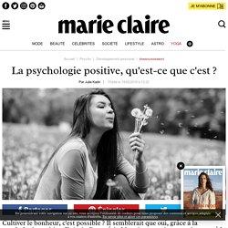 La psychologie positive, qu'est-ce que c'est?