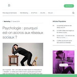 Psychologie : pourquoi est-on accros aux réseaux sociaux ?