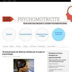 29 mécanismes de défense utilisés par le sujet en psychologie - SOS Psychomot...