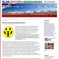 Qu'est ce que la psychologie positive? Blog.Psycho-Ressources – Psychologie