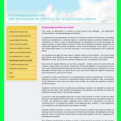 Psychologie positive au travail - psychologiepositive.info, site francophone de référence sur la psychologie positive