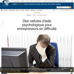Des cellules d'aide psychologique pour entrepreneursen difficulté