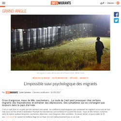 L'impossible suivi psychologique des migrants - InfoMigrants