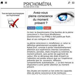 Test psychologique: Questionnaire Cinq facettes de la pleine conscience