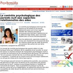 Le contrôle psychologique des parents nuit aux capacités relationnelles des ados