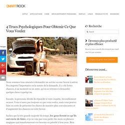 4 Trucs Psychologiques Pour Obtenir Ce Que Vous Voulez