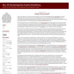 Hei_PI: Psychologisches Institut Heidelberg : Integre Wissenschaft?