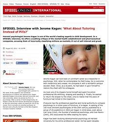 Child Psychologist Jerome Kagan on Overprescibing Drugs to Children