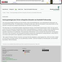 Alexander von Humboldt-Professur - Social psychologist Jens Förster relinquishes Alexander von Humboldt Professorship