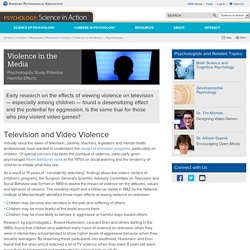Violence in the Media — Psychologists Study TV and Video Game Violence for Potential Harmful Effects
