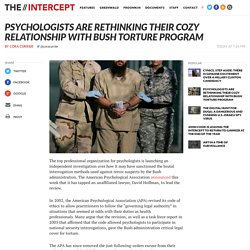 Psychologists Are Rethinking Their Cozy Relationship with Bush Torture Program