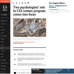 Two psychologists' role in CIA torture program comes into focus