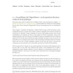 1- « La politique de l'algorithme » ou la question des jeux vidéo et de la politique