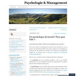 Un psychologue du travail ? Pour quoi faire ?