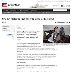 La psychologue suisse Andrea Burri à la pointe de la recherche sur l'orgasme féminin