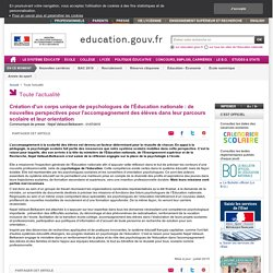 Création d'un corps unique de psychologues de l'Éducation nationale : de nouvelles perspectives pour l'accompagnement des élèves dans leur parcours scolaire et leur orientation - Ministère de l'Éducation nationale, de l'Enseignement supérieur et de la Rec