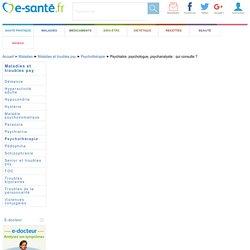 Psychiatre, psychologues et psychanalyste avec e-sante.fr